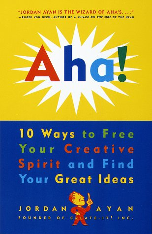 AHA!: 10 Ways to Free Your Creative Spirit and Find Your Great Ideas 9780517884003
