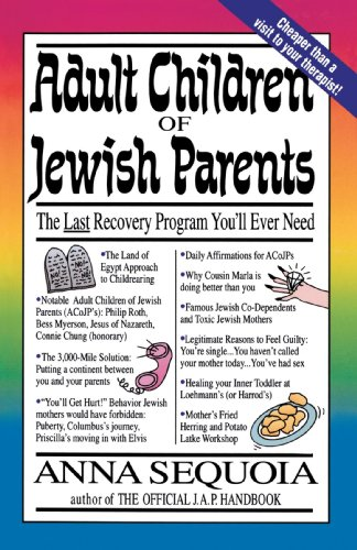 Adult Children of Jewish Parents: The Last Recovery Program You'll Ever Need 9780517881163