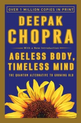 Ageless Body, Timeless Mind: The Quantum Alternative to Growing Old 9780517882122