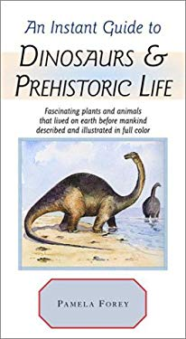 An Instant Guide to Dinosaurs & Prehistoric Life 9780517662182