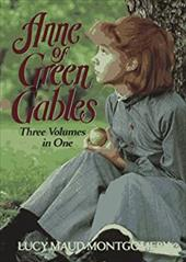 Anne of Green Gables: Three Volumes in One -  Montgomery, Lucy Maud