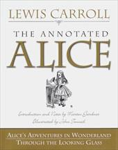 Annotated Alice: Alice's Adventures in Wonderland and Through the Looking Glass