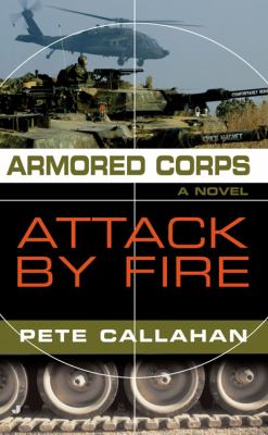 Armored Corps: Attack by Fire 9780515141191