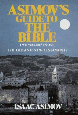 Asimov's Guide to the Bible: Two Volumes in One; The Old and New Testaments 9780517345825