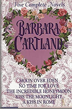 Barbara Cartland: Five Complete Novels - Cartland, Barbara