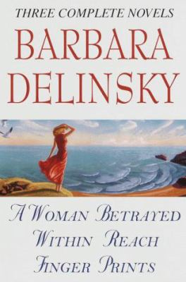 Barbara Delinsky: Three Complete Novels