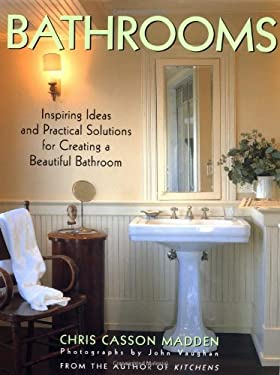 Bathrooms: Inspiring Ideas and Practical Solutions for Creating a Beautiful Bathroom 9780517599389