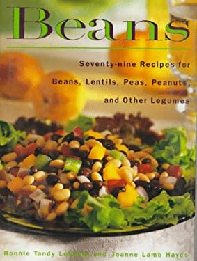 Beans: Seventy-Nine Recipes for Beans, Lentils, Peas, Peanuts and Other Legumes 9780517592038