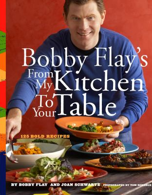 Bobby Flay's from My Kitchen to Your Table 9780517707296