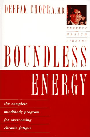 Boundless Energy: The Complete Mind/Body Program for Overcoming Chronic Fatigue 9780517799741