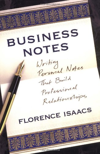 Business Notes: Writing Personal Notes That Build Professional Relationships 9780517708910