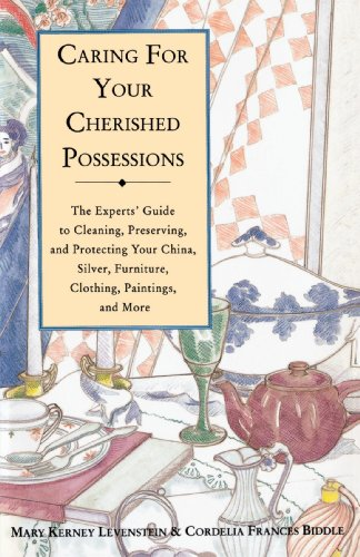 Caring for Your Cherished Possessions: The Expert's Guide to Cleaning, Preserving, and Protecting Your China, Silver, Furniture, Clothing, Paintings, 9780517882269