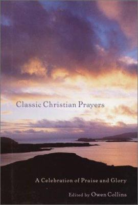 Classic Christian Prayers: A Celebration of Praise and Glory 9780517222164