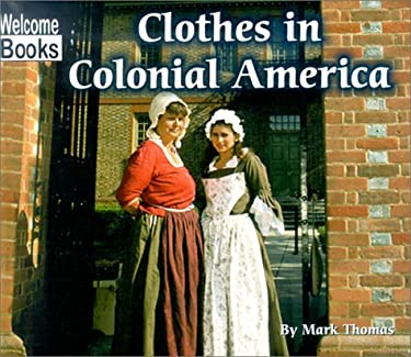 Clothes in Colonial America 9780516239323