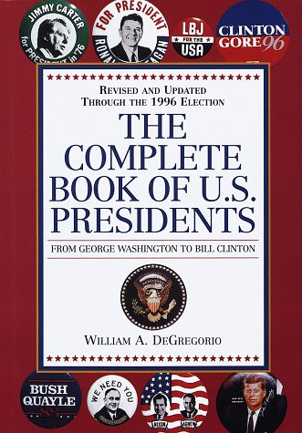 Complete Book of U.S. Presidents: From George Washington to George W. Bush 9780517183533