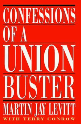 Confessions of a Union Buster 9780517583302