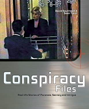 Conspiracy Files: Real-Life Stories of Paranoia, Secrecy, and Intrigue 9780517224465