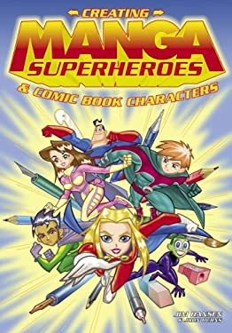 Creating Manga Superheroes: & Comic Book Characters 9780517227244