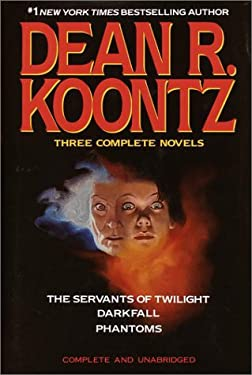 Dean R. Koontz: Three Complete Novels: The Servants of Twilight; Darkfall; Phantoms 9780517064870