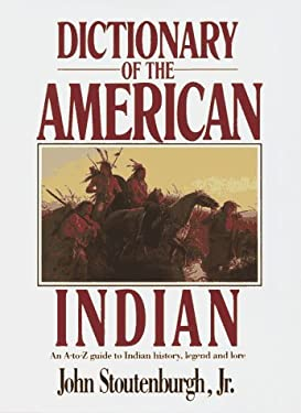 Dictionary of the American Indian by John Stoutenburgh
