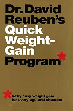 Dr. David Reuben's Quick Weight-Gain Program (TM: Safe, Easy Weight Gain for Every Age and Situation 9780517702055