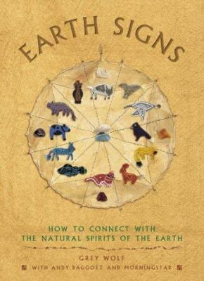 Earth Signs: How to Connect with the Natural Spirits of the Earth 9780517227442