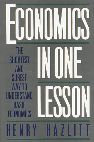 Economics in One Lesson: The Shortest and Surest Way to Understand Basic Economics 9780517548233