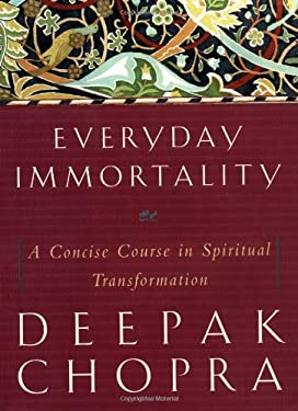 Everyday Immortality: A Concise Course in Spiritual Transformation 9780517222485