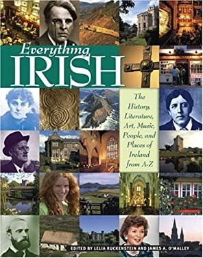 Everything Irish: The History, Literature, Art, Music, People, and Places of Ireland from A-Z 9780517228227