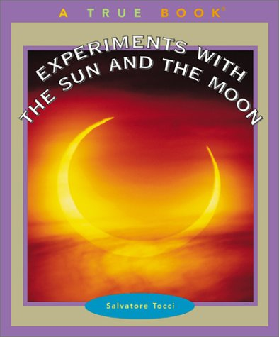 Experiments with the Sun and Moon 9780516226057