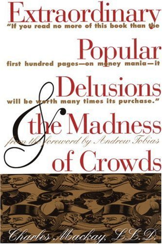 Extraordinary Popular Delusions & the Madness of Crowds 9780517884331