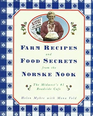 Farm Recipes and Food Secrets from the Norse Nook: The Midwest's #1 Roadside Cafe