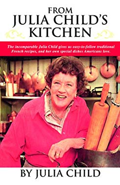 From Julia Child's Kitchen 9780517207123