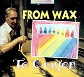 From Wax to Crayon 1664769