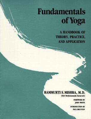 Fundamentals of Yoga: A Handbook of Theory, Practice, and Application 9780517564226