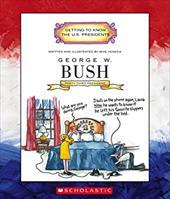 George W. Bush: Forty-Third President 2001-Present 1666427
