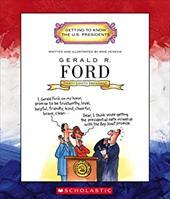 Gerald R. Ford: Thirty-Eighth President 1974-1977 1666422
