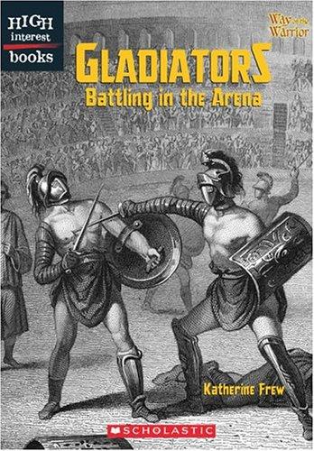 Gladiators: Battling in the Arena 9780516250908