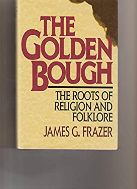 Golden Bough: The Roots of Religion and Folklore 9780517336335