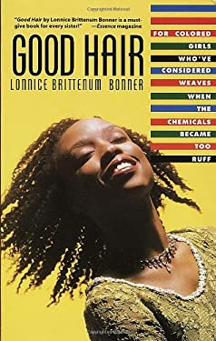 Good Hair: For Colored Girls Who've Considered Weaves When the Chemicals Became Too Ruff 9780517881514