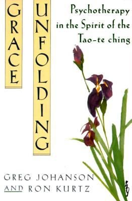 Grace Unfolding: Psychotherapy in the Spirit of Tao-Te Ching 9780517881309