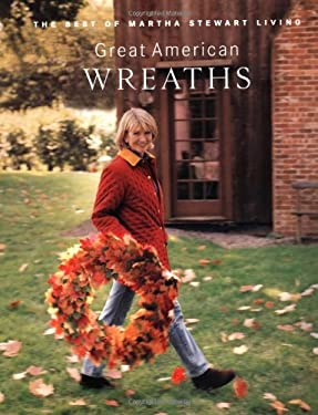 Great American Wreaths: The Best of Martha Stewart Living 9780517887769