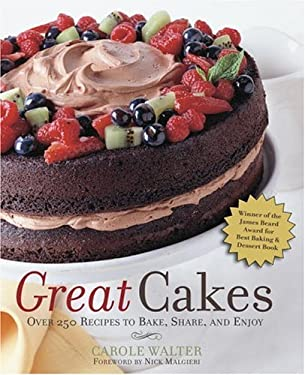 Great Cakes: Over 250 Recipes to Bake, Share, and Enjoy 9780517225363