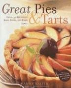 Great Pies & Tarts: Over 150 Recipes to Bake, Share, and Enjoy 9780517228074