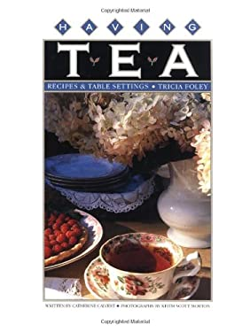 Having Tea: Recipes & Table Settings 9780517560075