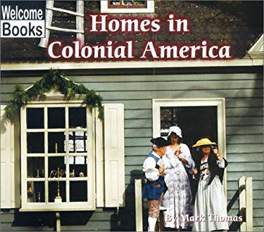 Homes in Colonial America 9780516234939