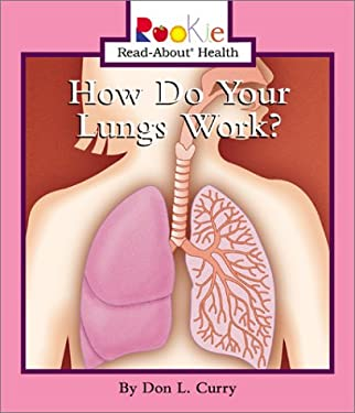 How Do Your Lungs Work? 9780516258621