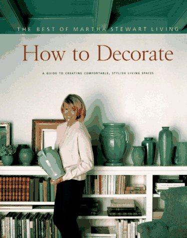 How to Decorate: The Best of Martha Stewart Living 9780517887806