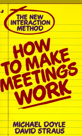 How to Make Meetings Work: The New Interaction Method 9780515090482