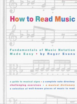 How to Read Music: The Fundamentals of Music Notation Made Easy 9780517884386
